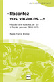 Racontez vos vacances De Marie-France Bishop - PUG