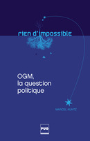 OGM, la question politique De Marcel Kuntz - PUG (Presses Universitaires de Grenoble)