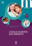 L'école ouverte aux parents - Livret 1 De Dorothée Escoufier, Philippe Marhic et  Vérom - PUG (Presses Universitaires de Grenoble)