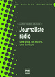 Journaliste radio De Joël Cuoq et Laurent Gauriat - PUG (Presses Universitaires de Grenoble)