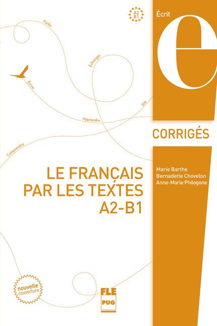 le fran u00e7ais par les textes a2-b1 - corrig u00e9s