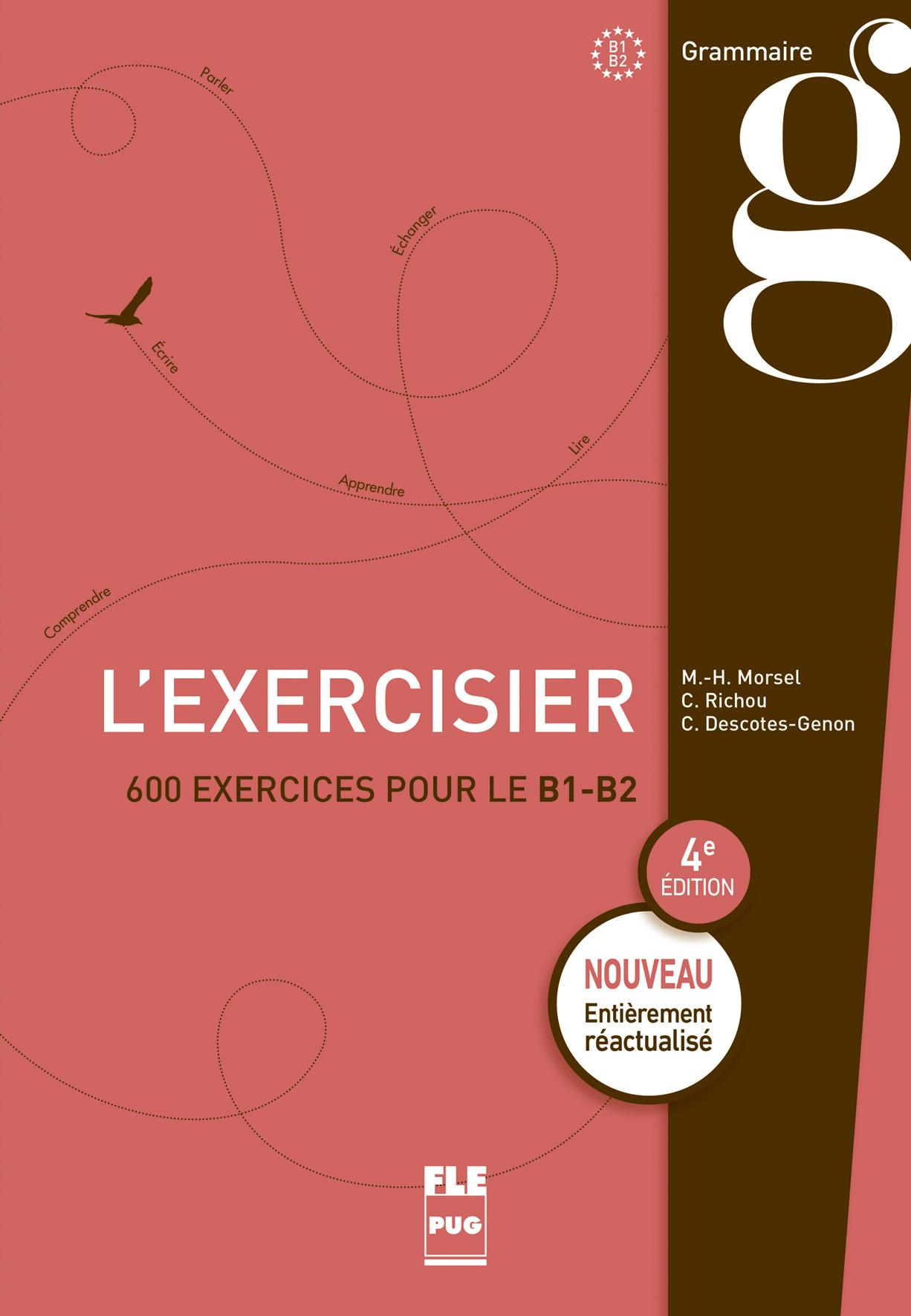 L Exercisier B1 B2 600 Exercices Pour Le B1 B2 Marie Helene Morsel Claude Richou Christiane Descotes Genon Ean13 9782706115868 Pug Livres Papiers Et Numeriques En Ligne