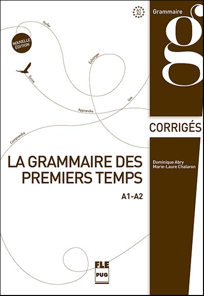 La Grammaire des premiers temps A1-A2 - Corrigés ...