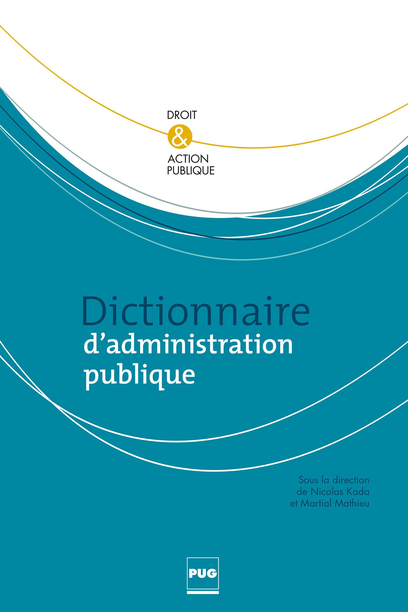 dictionnaire d u0026 39 administration publique -
