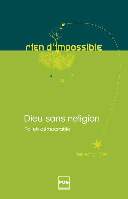 Dieu sans religion - Thierry Vincent - PUG