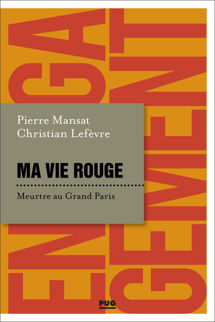 Ma vie rouge bye Pierre Mansat and Christian Lefèvre